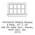 "GRANDT LINE 3713 - HORIZONTAL SLIDING WINDOW - 8 PANE - 52"" x 33"" - O SCALE"